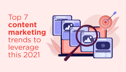 Top 7 Content Marketing trends to leverage this 2021