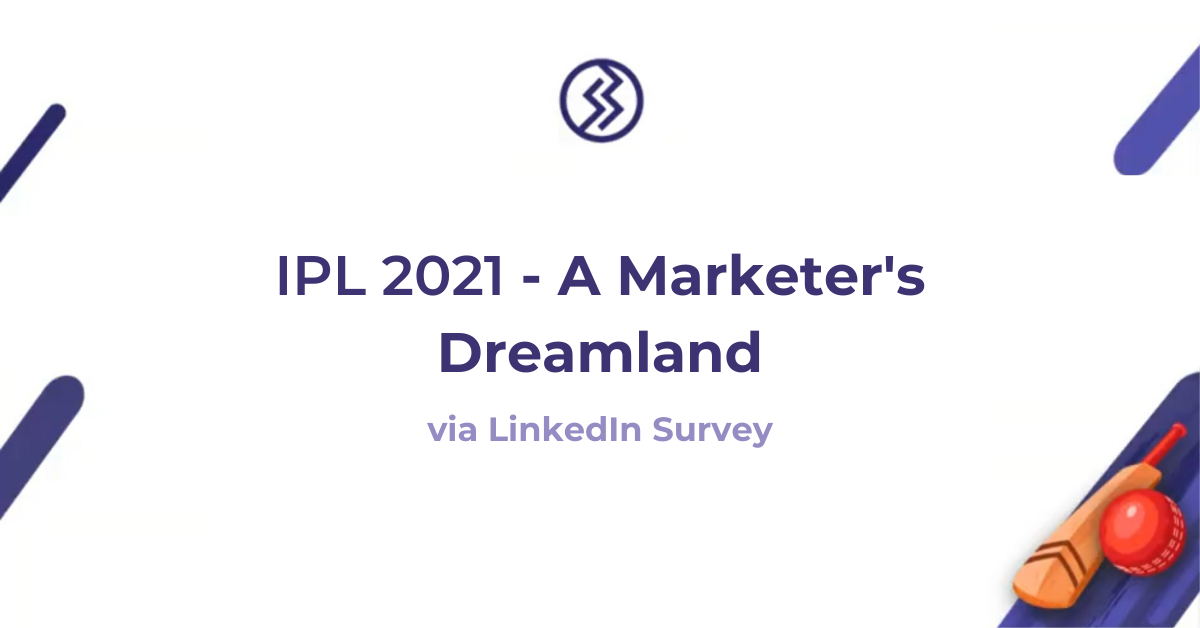 IPL 2021 – A Marketer's Dreamland