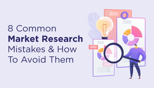 8 Common Market Research Mistakes