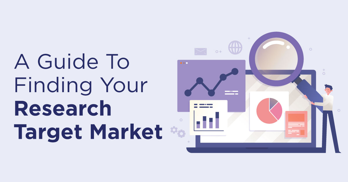 A Guide To Finding Your Research Target Market
