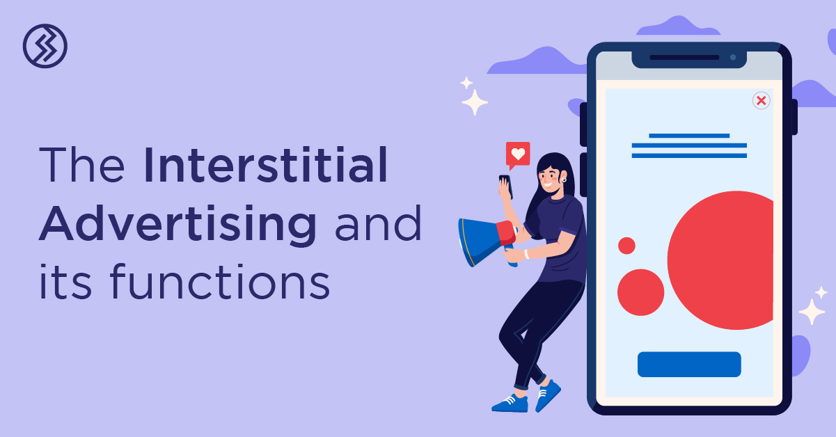 Interstitial Ads: Meaning, Types and Best Practices.